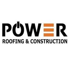 POWER ROOFING AND CONSTRUCTION